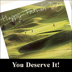 Happy Father's Day - You Deserve It!