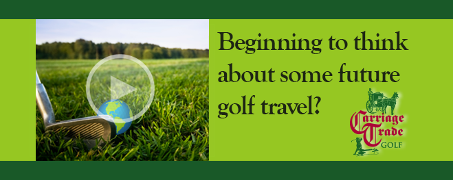 Beginning to think about some future golf travel?