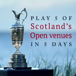Play 5 of Scotland's Open Venues in 5 days