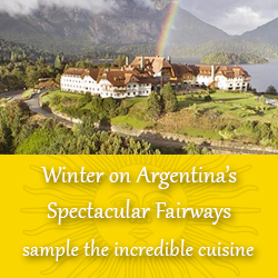 Winter on Argentina's Spectacular Fairways sample the incredible cuisine