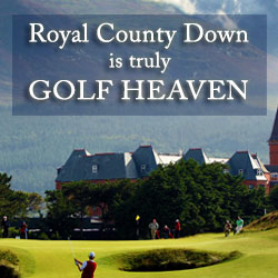 Royal Country Down is truly Golf Heaven