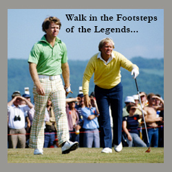 Walk in the Footsteps of the Legends...